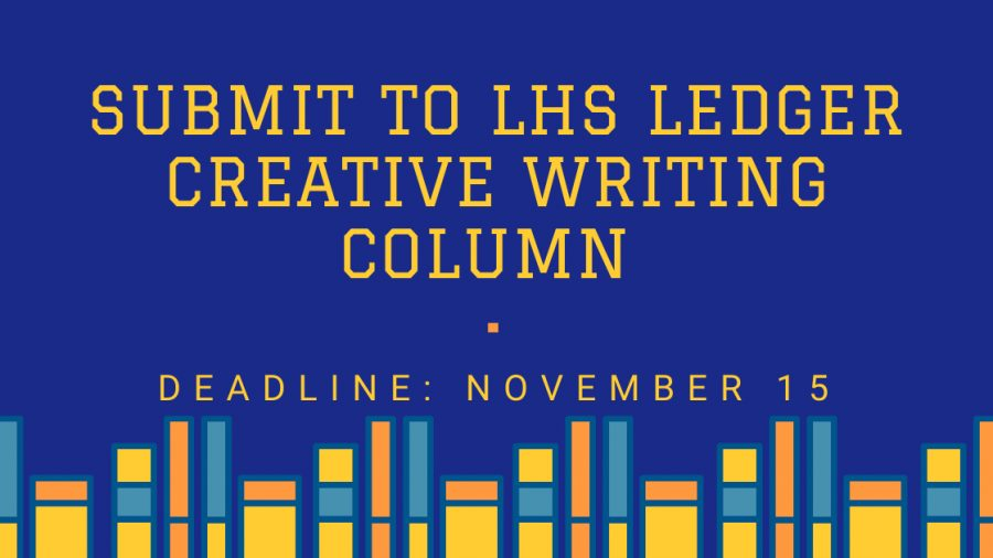 Submit to LHS Ledger Creative Writing Column!